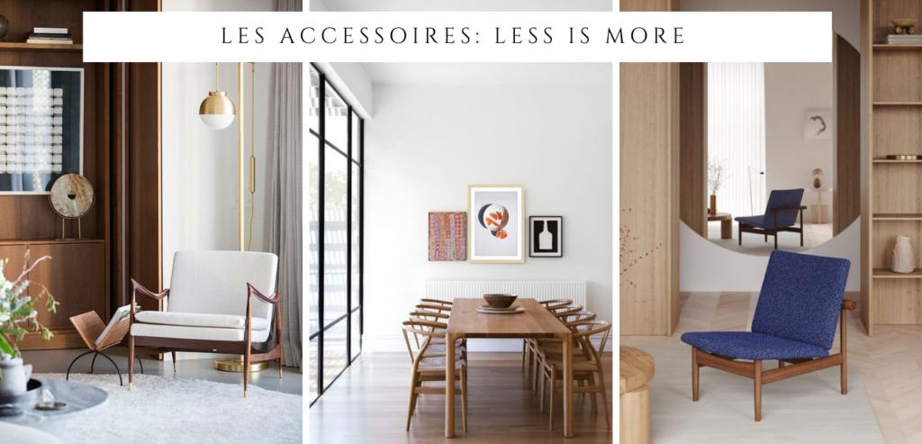 Le style minimaliste où le choix des accessoires est crucial